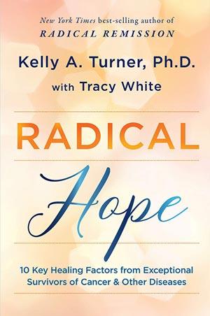 Radical hope- Kelly A. Turner, Ph.D. et Tracy White