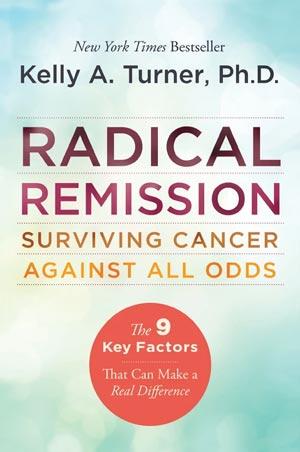 Radical remission- Kelly A. Turner, Ph.D.