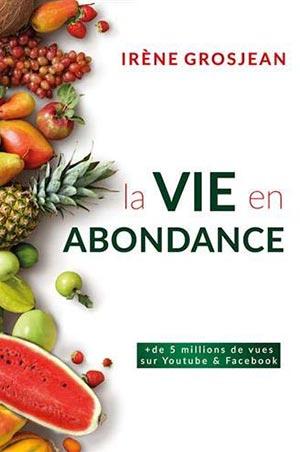 La vie en abondance- Irène Grosjean